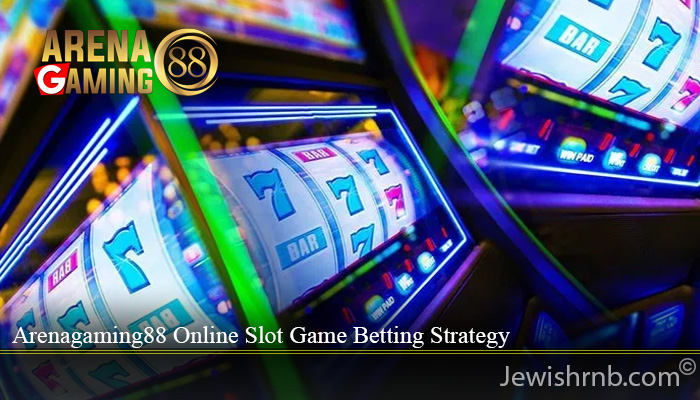 Arenagaming88 Online Slot Game Betting Strategy