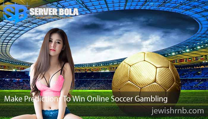 Make Predictions To Win Online Soccer Gambling