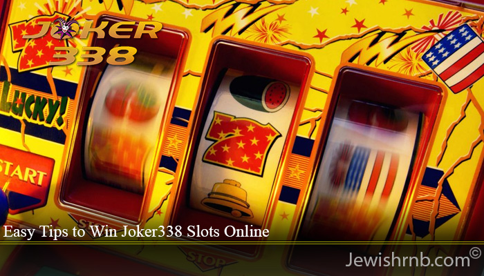 Easy Tips to Win Joker338 Slots Online